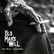OLD MAN'S WILL - (BLACK) HARD TIMES - TROUBLED MAN