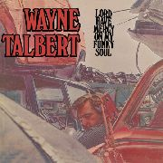 TALBERT, WAYNE - LORD HAVE MERCY ON MY FUNKY SOUL