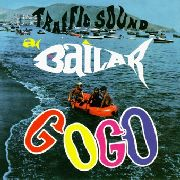 TRAFFIC SOUND - A BAILAR A GO GO