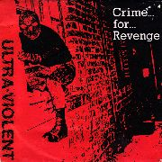 ULTRA-VIOLENT - CRIME... FOR... REVENGE