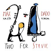 IONATA, MAX -& DADA MORONI- - TWO FOR STEVIE