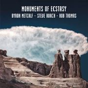 METCALF, BYRON/STEVE ROACH/ROB THOMAS - MONUMENTS OF ECSTASY