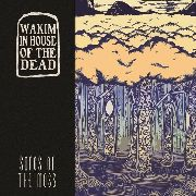 WAKIM IN HOUSE OF THE DEAD - SONGS OF THE MOSS