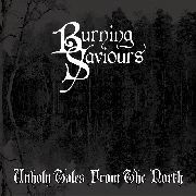 BURNING SAVIOURS - (BLACK) UNHOLY TALES FROM THE NORTH