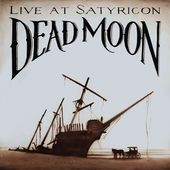 DEAD MOON - LIVE AT SATYRICON