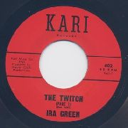 GREEN, IRA - THE TWITCH PT. 1 /THE TWITCH PT. 2