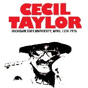 TAYLOR, CECIL - MICHIGAN STATE UNIVERSITY, APRIL 15TH 1976