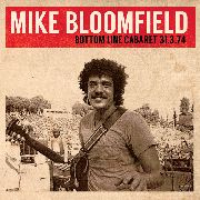 BLOOMFIELD, MICHAEL - BOTTOM LINE CABARET 31.3.74 (2CD)