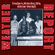 WEATHER REPORT - THE AGORA, COLUMBUS, OHIO, OCT. 17TH 1972 (2CD)