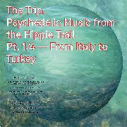 VARIOUS - TRIP 1 PSYCHEDELIC MUSIC FROM THE HIPPIE TRAIL