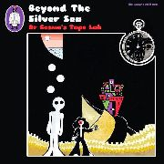 DR. COSMO'S TAPE LAB - BEYOND THE SILVER SEA