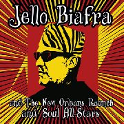 BIAFRA, JELLO -& THE NEW ORLEANS RAUNCH AND SOUL ALL-STARS- - WALK ON JINDAL'S SPLINTERS