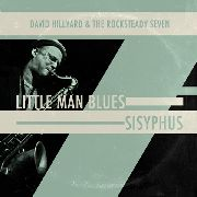 HILLYARD, DAVID -& THE ROCKSTEADY 7- - LITTLE MAN BLUES/SISYPHUS