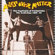 MILES OVER MATTER - VAGABONDS OF PSYCHEDELIA