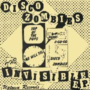 DISCO ZOMBIES - INVISIBLE EP
