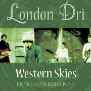 LONDON DRI - WESTERN SKIES: L.A. PSYCHEDELIC '67-'69