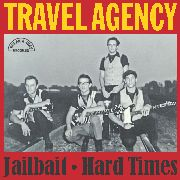 TRAVEL AGENCY - JAILBAIT/HARD TIMES