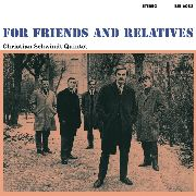 SCHWINDT, CHRISTIAN -QUINTET- - FOR FRIENDS AND RELATIVES