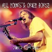 YOUNG, NEIL -& CRAZY HORSE- - CHANGE YOUR MIND