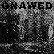GNAWED - FEIGN AND CLOAK