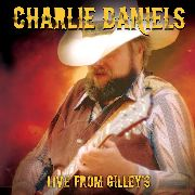 DANIELS, CHARLIE - LIVE FROM GILLEY'S