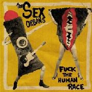 SEX ORGANS - FUCK THE HUMAN RACE