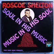 SHELTON, ROSCOE - MUSIC IN HIS SOUL: SOUL IN HIS MUSIC