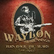 JENNINGS, WAYLON - TURN BACK THE YEARS: LIVE IN DALLAS 75