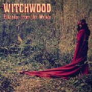 WITCHWOOD - LITANIES FROM THE WOODS