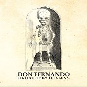 DON FERNANDO - HAUNTED BY HUMANS (GOLD)