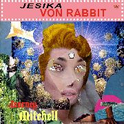 VON RABBIT, JESIKA - JOURNEY MITCHELL