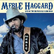 HAGGARD, MERLE - LIVE ON THE SILVER EAGLE RADIO SHOW