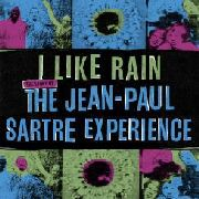 JEAN-PAUL SARTRE EXPERIENCE - I LIKE RAIN: THE STORY OF... (3LP)