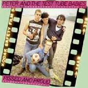 PETER & THE TEST TUBE BABIES - PISSED & PROUD (2LP)