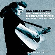 REED, OLA BELLE/VARIOUS - OLA BELLE REED AND SOUTHERN MOUNTAIN MUSIC...