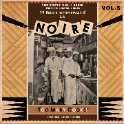 VARIOUS - LA NOIRE, VOL. 5: TOO MANY COOKS!