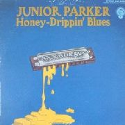 PARKER, JUNIOR - HONEY-DRIPPIN' BLUES