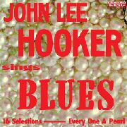 HOOKER, JOHN LEE - JOHN LEE HOOKER SINGS BLUES