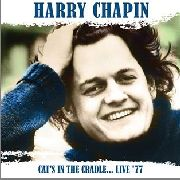 CHAPIN, HARRY - CATS IN THE CRADLE... LIVE '77 (2CD)