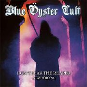 BLUE OYSTER CULT - DON'T FEAR THE REAPER-NEW YORK '81 (2CD)
