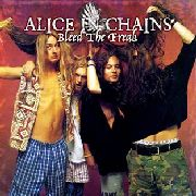ALICE IN CHAINS - BLEED THE FREAK