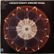 ROBERTS, HOWARD - SPINNING WHEEL