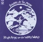 AYERS, KEVIN -& THE WHOLE WORLD- - SHOOTING AT THE MOON