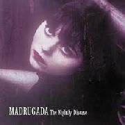 MADRUGADA - NIGHTLY DISEASE