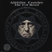 CROWLEY, ALEISTER - THE EVIL BEAST