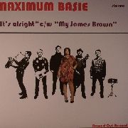 MAXIMUM BASIE - IT'S ALRIGHT/MY JAMES BROWN