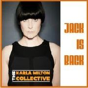 MILTON, KARLA -COLLECTIVE- - JACK IS BACK
