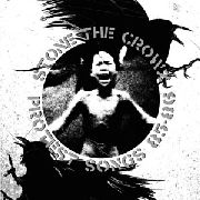 STONE THE CROWZ - PROTEST SONGS 85-86