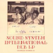 KING TUBBY & THE CLANCY ECCLES ALL STARS - SOUND SYSTEM INTERNATIONAL DUB