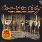 COMMANDER CODY & HIS LOST PLANET AIRMEN - LIVE IN SAN FRANCISCO 1971
